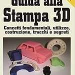 4-1-150x150 12 libri sulla stampa 3D - Testi stimolanti per tutti i livelli.