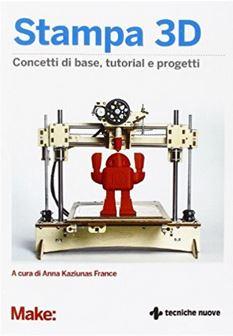 7a 12 libri sulla stampa 3D - Testi stimolanti per tutti i livelli.
