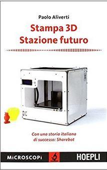 8a 12 libri sulla stampa 3D - Testi stimolanti per tutti i livelli.
